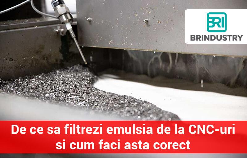 De ce filtrezi emulsia de la CNC-uri